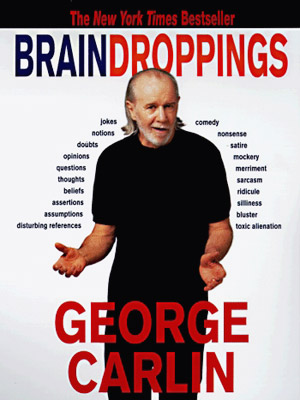 George Carin's book Brain Droppings