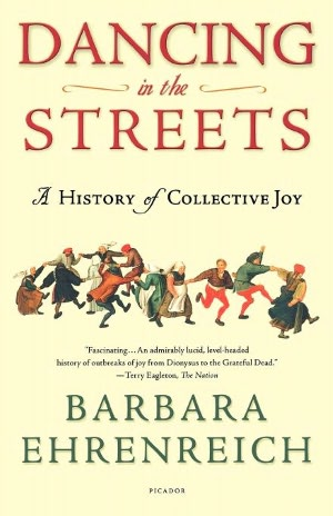 Dancing in the Streets, a book by Barbara Ehrenreich