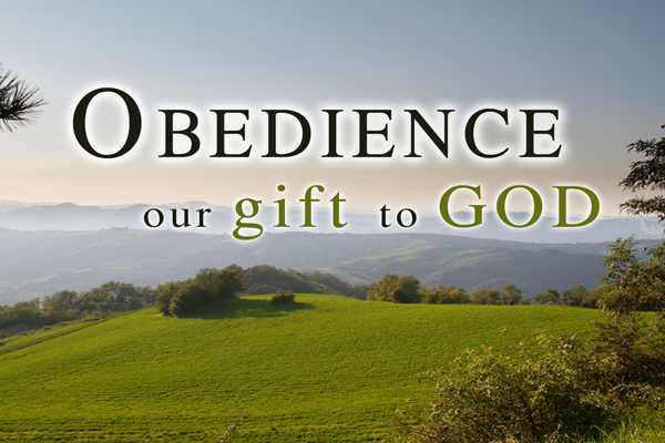Obedience: our gift to God